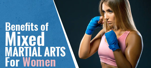 Benefits of Mixed Martial Arts for Women