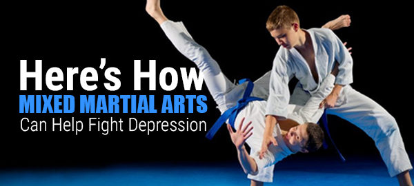 Here's How Mixed Martial Arts Can Help Fight Depression