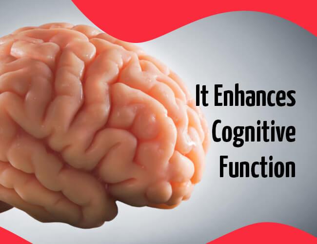It Enhances Cognitive Function
