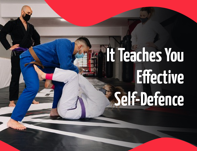 It Teaches You Effective Self-Defence